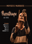 DVD - Moyseis Marques - PassaTempo Ao Vivo