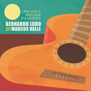 Bernardo Lobo - Uma Viola Mais Que Enluarada - Canta Marcos Valle
