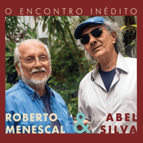 CD - Abel Silva & Roberto Menescal - O Encontro Inédito