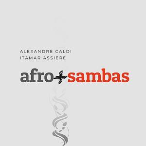 CD - Alexandre Caldi e Itamar Assiere - Afro + Sambas