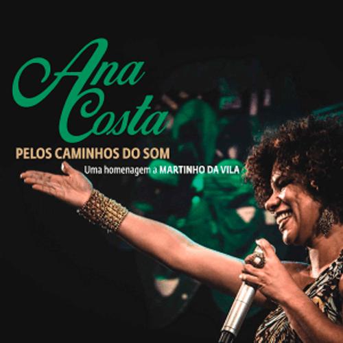 CD - Ana Costa - Pelos Caminhos do Som - Uma homenagem a Martinho da Vila  - BISCOITO FINO