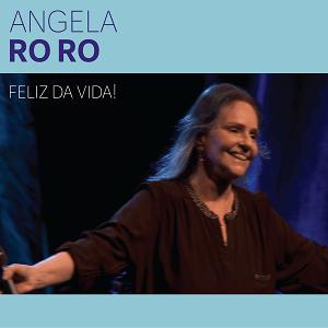 CD - Angela Ro Ro  - Feliz da Vida