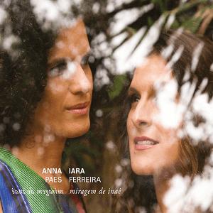 CD - Anna Paes e Iara Ferreira - Miragem de Inaê