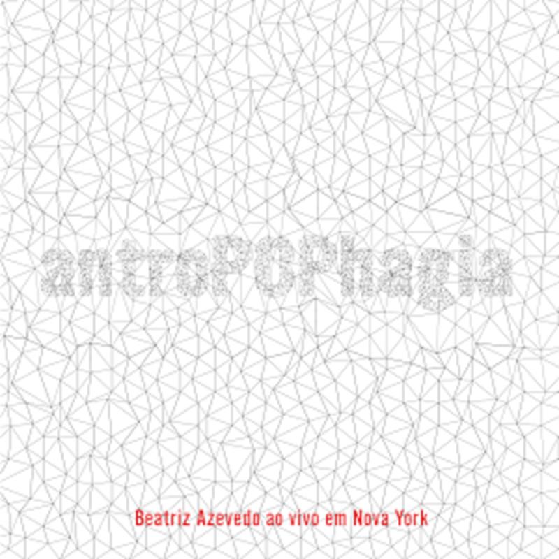 CD - Beatriz Azevedo - AntroPOPhagia - Ao Vivo em Nova York