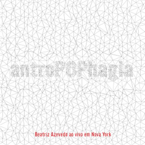CD - Beatriz Azevedo - AntroPOPhagia - Ao Vivo em Nova York  - BISCOITO FINO