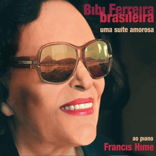 CD - Bibi Ferreira - Brasileira - Uma Suite Amorosa - Ao Piano Francis Hime
