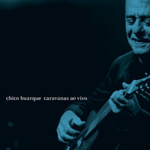 CD Duplo - Chico Buarque - Caravanas Ao Vivo
