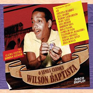 CD Duplo - Vários Artistas - O Samba Carioca de Wilson Baptista