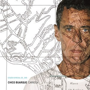 CD + DVD - Chico Buarque - Carioca