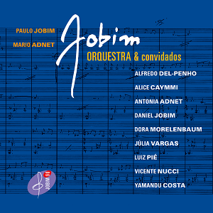 CD + DVD - Mário Adnet & Paulo Jobim - Jobim, Orquestra e Convidados