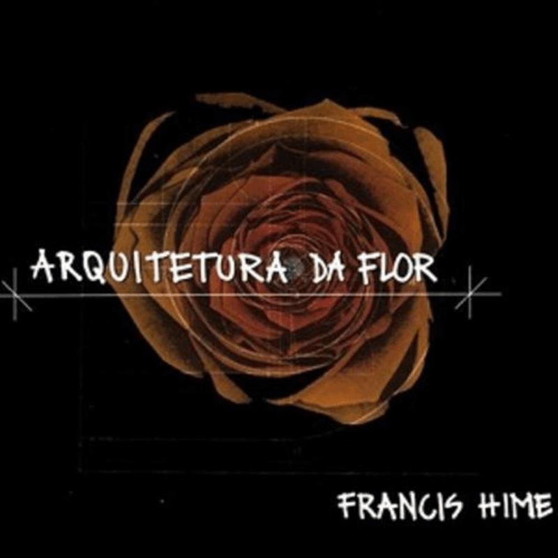 CD - Francis Hime - Arquitetura da Flor