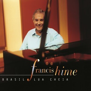 CD - Francis Hime - Brasil Lua Cheia