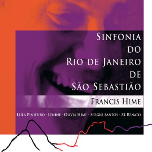 CD - Francis Hime - Sinfonia do Rio de Janeiro de São Sebastião