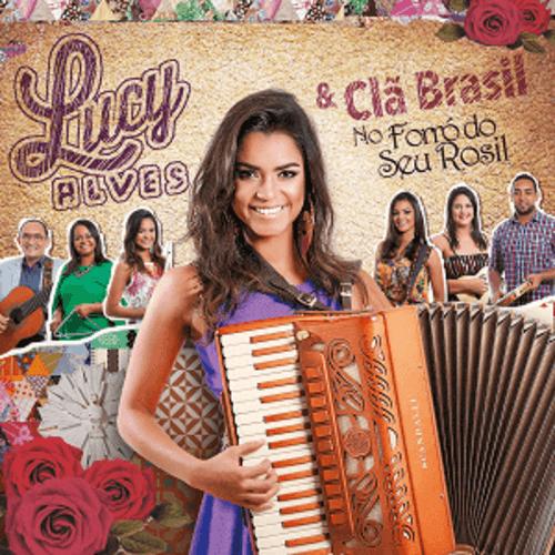 CD - Lucy Alves & Clã Brasil - No Forró do seu Rosil