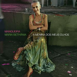 CD - Maria Bethânia - Mangueira - A Menina dos Meus Olhos