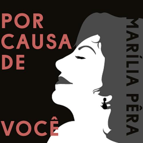 CD - Marília Pêra - Por Causa de Você