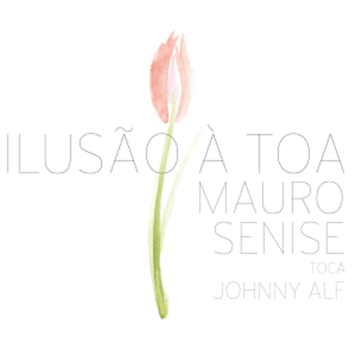 CD - Mauro Senise - Ilusão à toa, Mauro Senise toca Johnny Alf