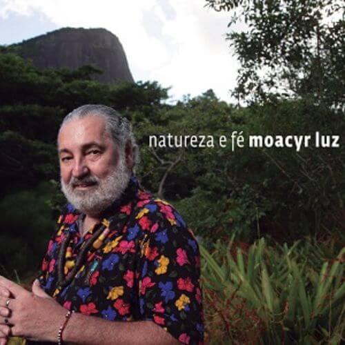 CD - Moacyr Luz - Natureza e Fé