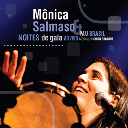 CD - Mônica Salmaso & Pau Brasil - Noites de Gala, Samba na Rua Ao Vivo
