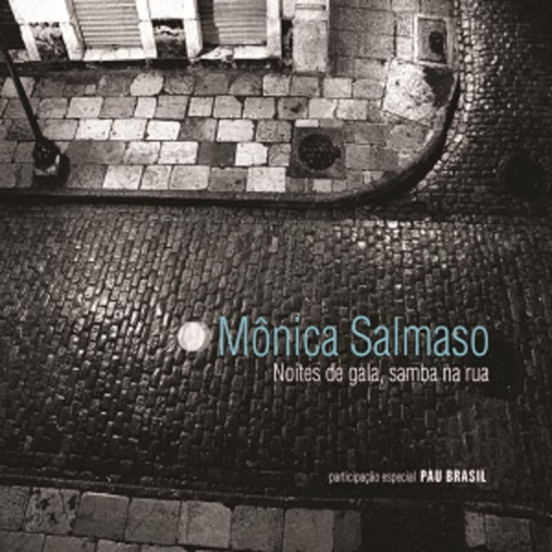 CD - Mônica Salmaso - Noites de Gala, Samba na Rua  - BISCOITO FINO