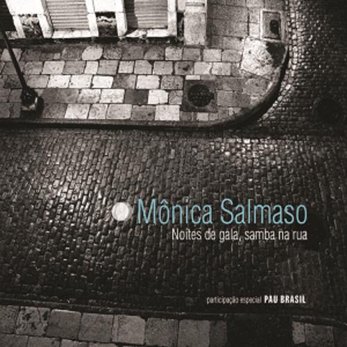 CD - Mônica Salmaso - Noites de Gala, Samba na Rua