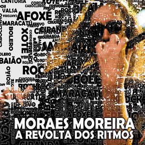 CD - Moraes Moreira - A Revolta dos Ritmos
