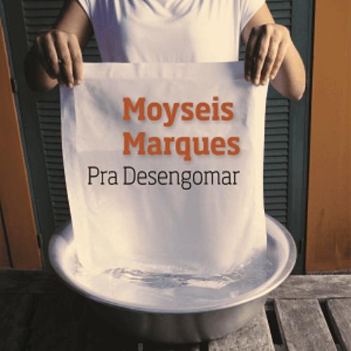 CD - Moyseis Marques - Pra Desengomar