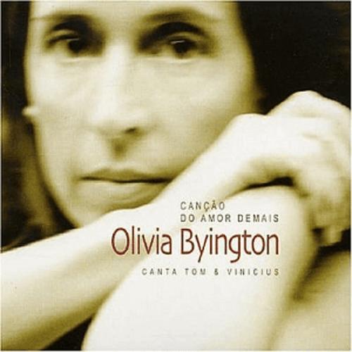 CD - Olivia Byngton - Canção do Amor Demais
