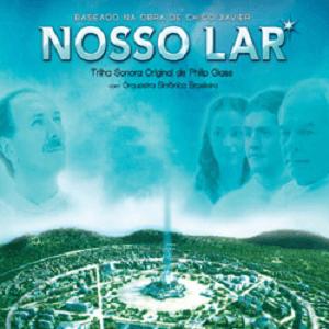 CD - Orquestra Sinfônica Brasileira - Baseado na obra de Chico Xavier, NOSSO LAR - Trilha Sonora Original do filme por Philp Glass