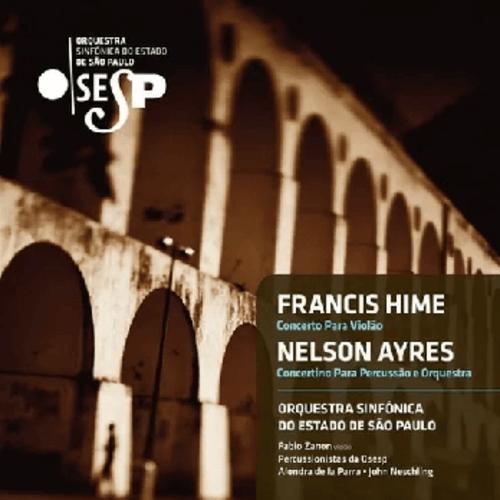 CD -  OSESP - Francis Hime (Concerto para violão e orquestra) e Nelson Ayres ( Concertino para percussão e orquestra)
