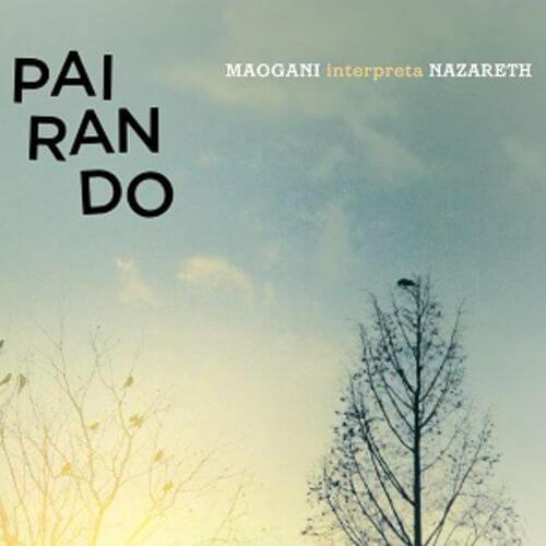 CD - Quarteto Maogani - Pairando - Maogani interpreta Nazareth