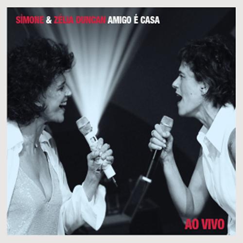 CD - Simone & Zélia Duncan - Amigo é Casa Ao Vivo  - BISCOITO FINO