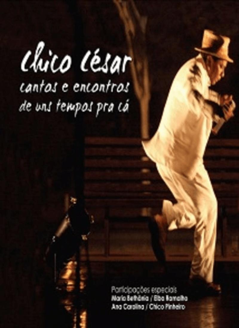 DVD - Chico César - Cantos e Encontros De Uns Tempos pra Cá