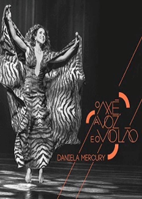 DVD - Daniela Mercury - O Axé, a Voz e o Violão