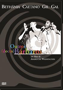 DVD - Maria Bethânia, Caetano Veloso, Gilberto Gil e Gal Costa - Outros (doces) Bárbaros