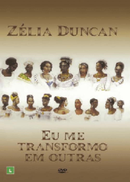 DVD - Zélia Duncan - Eu me Transformo em Outras
