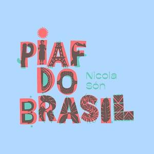 Nicola Són - Piaf do Brasil