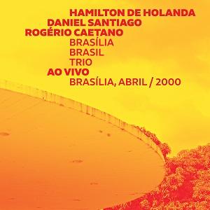 Rogério Caetano, Daniel Santiago e Hamilton de Holanda - Brasília Brasil Trio (Ao Vivo)