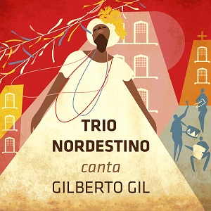 Trio Nordestino - Canta Gilberto Gil