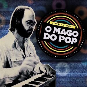 "Vários Artistas - Lincoln Olivetti ""O Mago do Pop""  - BISCOITO FINO"