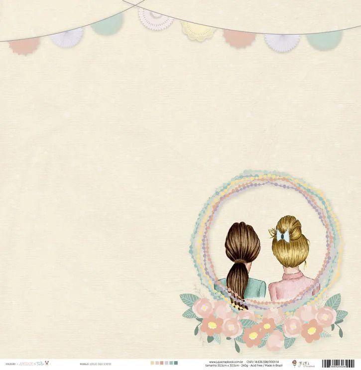 Papel Scrapbook Amizade é Tudo Amigas para Sempre - JuJu Scrapbook