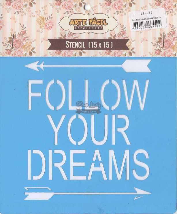 Stencil Follow Your Dreams ST-559 - Arte Fácil