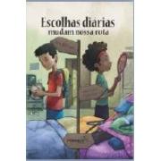 ESCOLHAS DIÁRIAS MUDAM NOSSA ROTA