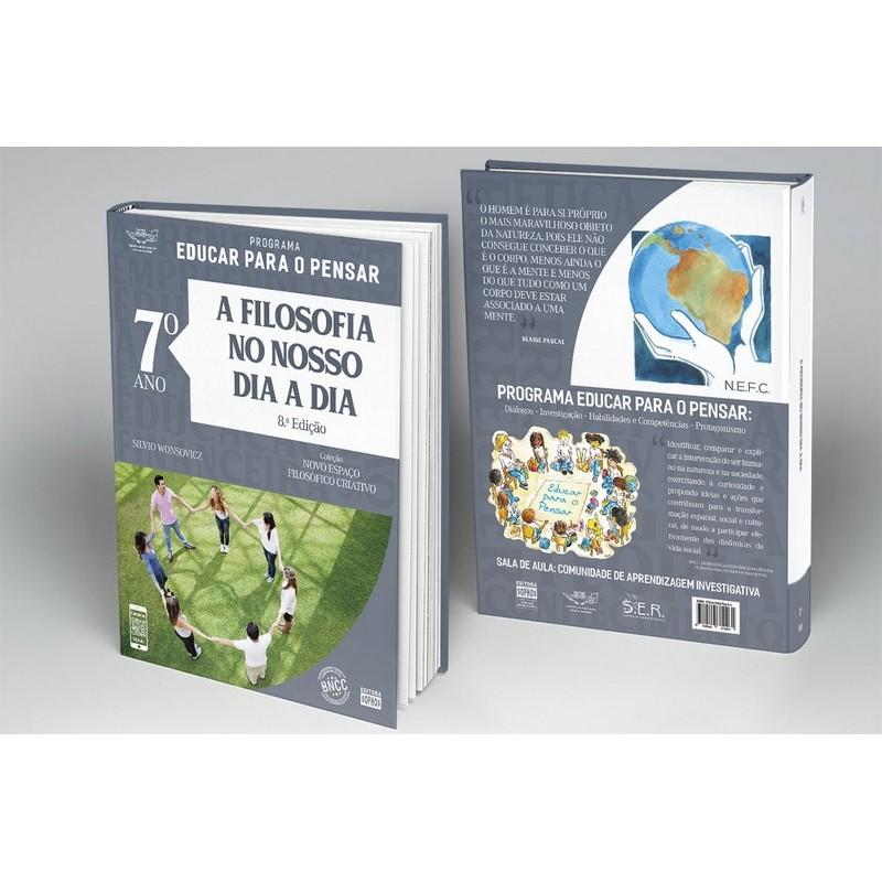 7º ANO - A Filosofia no Nosso Dia a Dia - 8ª Ed.  - Book Distribuidora de Livros
