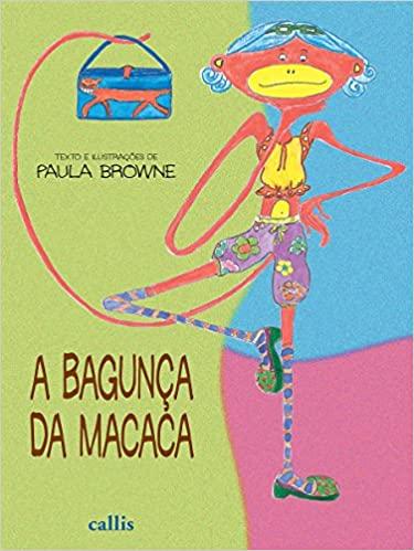 A BAGUNÇA DA MACACA  - Book Distribuidora de Livros