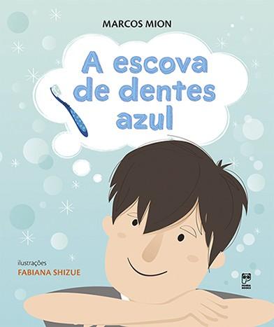 A ESCOVA DE DENTES AZUL  - Book Distribuidora de Livros