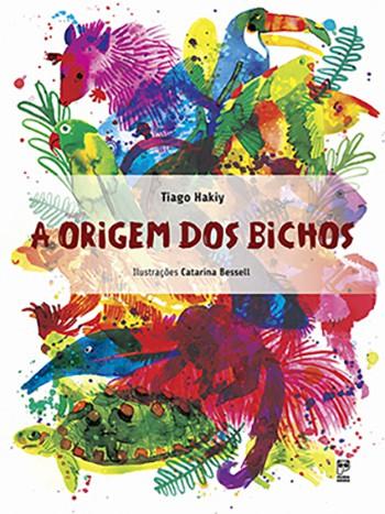 A ORIGEM DOS BICHOS  - Book Distribuidora de Livros