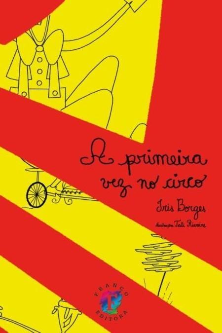 A PRIMEIRA VEZ NO CIRCO  - Book Distribuidora de Livros