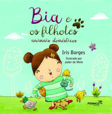BIA E OS FILHOTES - ANIMAIS DOMÉTICOS  - Book Distribuidora de Livros