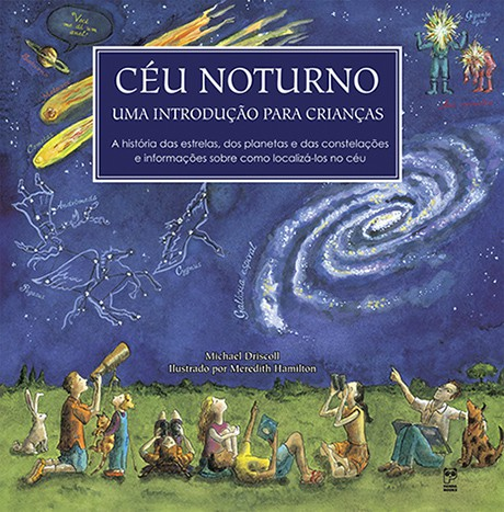 CÉU NOTURNO - UMA INTRODUÇÃO PARA CRIANÇAS  - Book Distribuidora de Livros